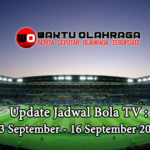 Update Jadwal Bola TV : 13 September – 16 September 2019