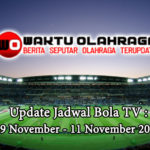 Update Jadwal Bola TV : 09 November – 11 November 2019