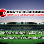 Update Jadwal Bola TV : 12 November – 14 November 2019