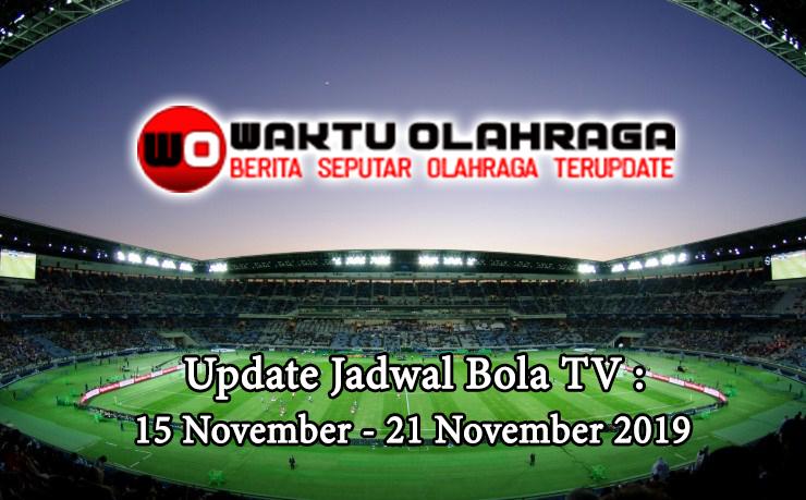 JADWAL WAKTU OLAHRAGA 15 - 21 november
