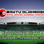 Update Jadwal Bola TV : 30 November – 02 Desember 2019