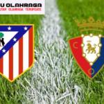 Prediksi Bola Liga Spanyol Atletico Madrid vs Osasuna 15 Desember 2019