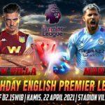 Prediksi Aston Villa vs Manchester City Liga Inggris 22 April 2021