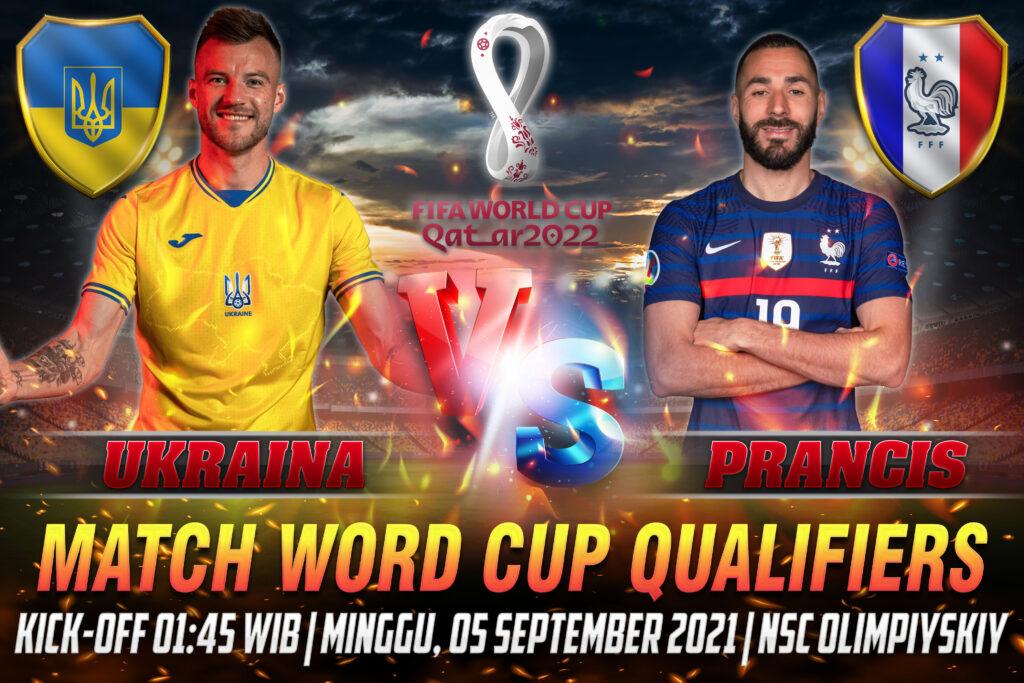Prediksi Skor Ukraina vs Prancis Word Cup Qualifiers