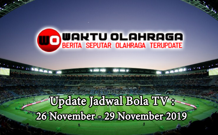 JADWAL WAKTU OLAHRAGA 26 - 29 november