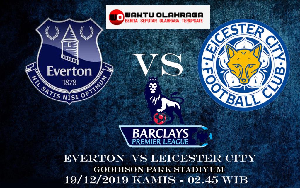 Prediksi Bola Everton vs Leicester City 19 Desember 2019