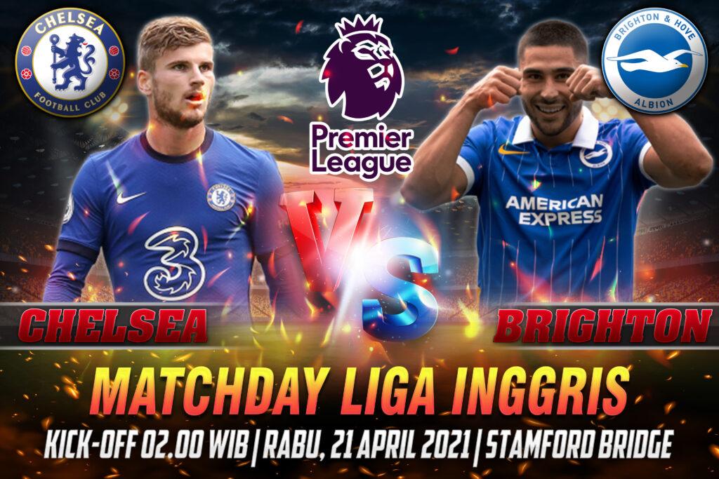 Prediksi Bola Liga Inggris Chelsea vs Brighton 21 April 2021