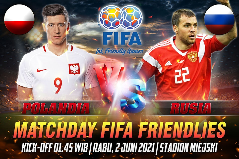 Prediksi Skor Polandia vs Russia, 2 Juni 2021 Friendlies